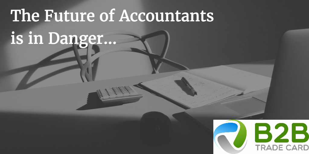 The Future of Accountants is in Danger. What Will You Do to Stand Out?