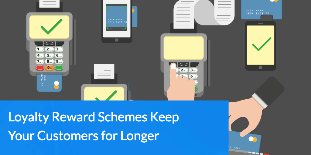 Loyalty Reward Schemes Keep Your Customers for Longer